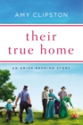 Their True Home : An Amish Reunion Story - eBook