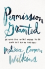 Permission Granted : Be Who You Were Made to Be and Let Go of the Rest - eBook