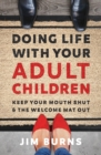 Doing Life with Your Adult Children : Keep Your Mouth Shut and the Welcome Mat Out - Book