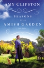 Seasons of an Amish Garden : Four Stories - Book