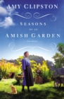 Seasons of an Amish Garden : Four Stories - eBook