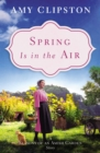Spring Is in the Air : A Seasons of an Amish Garden Story - eBook