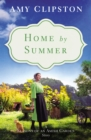 Home by Summer : A Seasons of an Amish Garden Story - eBook