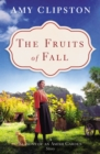 The Fruits of Fall : A Seasons of an Amish Garden Story - eBook