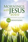 Mornings with Jesus 2020 : Daily Encouragement for Your Soul - eBook