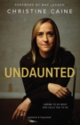Undaunted : Daring to do what God calls you to do - Book
