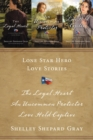 Lone Star Hero Love Stories : The Loyal Heart, An Uncommon Protector, Love Held Captive - eBook