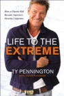 Life to the Extreme : How a Chaotic Kid Became America's Favorite Carpenter - eBook