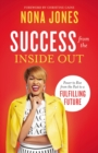 Success from the Inside Out : Power to Rise from the Past to a Fulfilling Future - Book