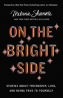 On the Bright Side : Stories about Friendship, Love, and Being True to Yourself - Book