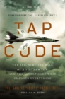 Tap Code : The Epic Survival Tale of a Vietnam POW and the Secret Code That Changed Everything - eBook
