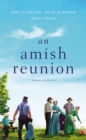 An Amish Reunion : Three Stories - Book