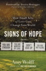 Signs of Hope : How Small Acts of Love Can Change Your World - eBook