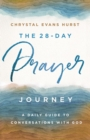 The 28-Day Prayer Journey : A Daily Guide to Conversations with God - eBook