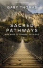 Sacred Pathways : Nine Ways to Connect with God - eBook