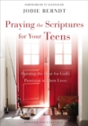Praying the Scriptures for Your Teens : Opening the Door for God's Provision in Their Lives - Book
