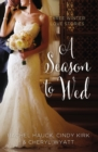 A Season to Wed : Three Winter Love Stories - eBook