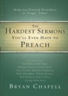 The Hardest Sermons You'll Ever Have to Preach : Help from Trusted Preachers for Tragic Times - eBook
