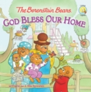 The Berenstain Bears: God Bless Our Home - eBook