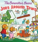 The Berenstain Bears: Jobs Around Town - eBook