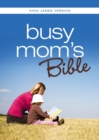 KJV, Busy Mom's Bible, eBook : Daily Inspiration Even If You Only Have One Minute - eBook