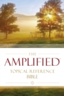 The Amplified Topical Reference Bible, Hardcover - Book
