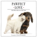 Pawfect Love : Life Is Best with a Love Like Yours - eBook