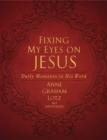 Fixing My Eyes on Jesus : Daily Moments in His Word - eBook