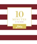 10 Minutes in the Word: John - Book