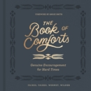 The Book of Comforts : Genuine Encouragement for Hard Times - Book
