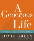 A Generous Life : 10 Steps to Living a Life Money Can't Buy - eBook