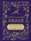 Captivating Grace : 365 Devotions for the Reformed Thinker - eBook