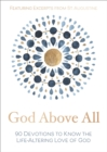 God Above All : 90 Devotions to Know the Life-Altering Love of God - eBook
