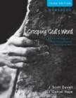 Grasping God's Word Workbook : A Hands-On Approach to Reading, Interpreting, and Applying the Bible - Book