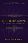 The King Jesus Gospel : The Original Good News Revisited - eBook