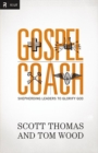 Gospel Coach : Shepherding Leaders to Glorify God - eBook