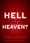 Is Hell for Real or Does Everyone Go To Heaven? : With contributions by Timothy Keller, R. Albert Mohler Jr., J. I. Packer, and Robert Yarbrough.   General editors Christopher W. Morgan and Robert A. - eBook