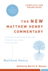 The New Matthew Henry Commentary: Complete and Unabridged - eBook