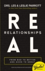 Real Relationships : From Bad to Better and Good to Great - Book