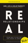 Real Relationships Workbook : From Bad to Better and Good to Great - Book