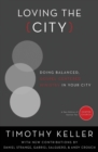 Loving the City : Doing Balanced, Gospel-Centered Ministry in Your City - Book