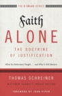 Faith Alone---The Doctrine of Justification : What the Reformers Taught...and Why It Still Matters - Book