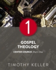 Gospel Theology : Center Church, Part One - eBook