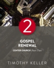 Gospel Renewal : Center Church, Part Two - eBook