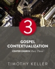 Gospel Contextualization : Center Church: Part Three - eBook