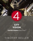 City Vision : Center Church, Part Four - eBook