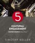 Cultural Engagement : Center Church, Part Five - eBook