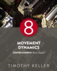 Movement Dynamics : Center Church,  Part Eight - eBook