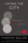 Loving the City : Doing Balanced, Gospel-Centered Ministry in Your City - eBook