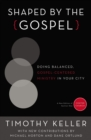 Shaped by the Gospel : Doing Balanced, Gospel-Centered Ministry in Your City - eBook